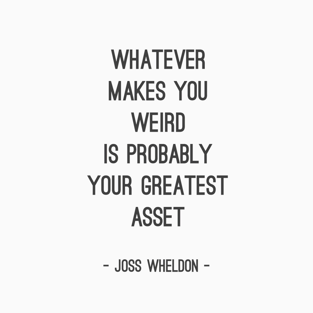 whatever makes you weird